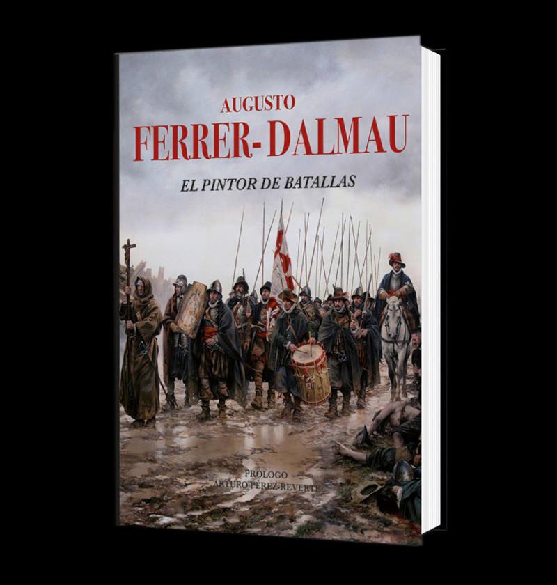 AUGUSTO FERRER-DALMAU. EL PINTOR DE BATALLAS – Armas Antiguas